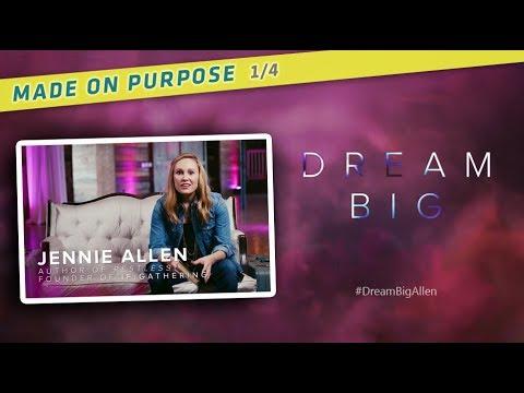 Jennie Allen - Dream Big [MADE ON PURPOSE] 1/4