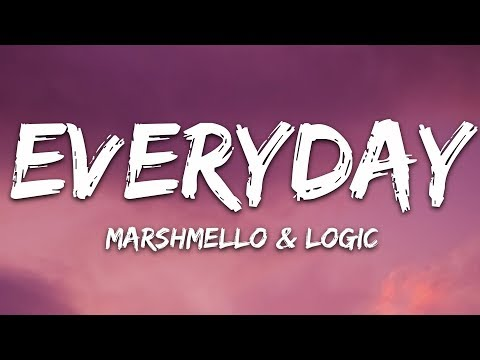 Marshmello & Logic - EVERYDAY (Lyrics)