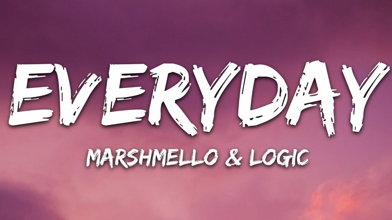 Download Marshmello & Logic - EVERYDAY (Lyrics)