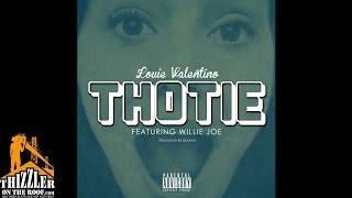 Louie Valentino ft. Willie Joe - Thotie [Thizzler.com]