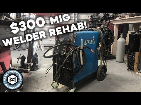 $300 Mig Welder Rehab!
