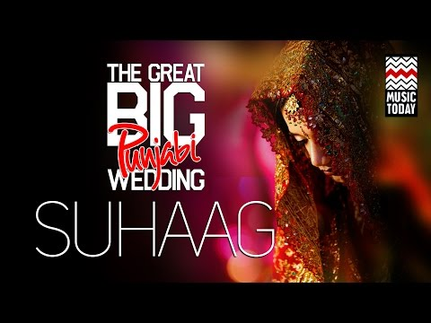 The Great Big Punjabi Wedding | Vol 1 | Suhaag | Audio Jukebox | Vocal | Folk & Pop