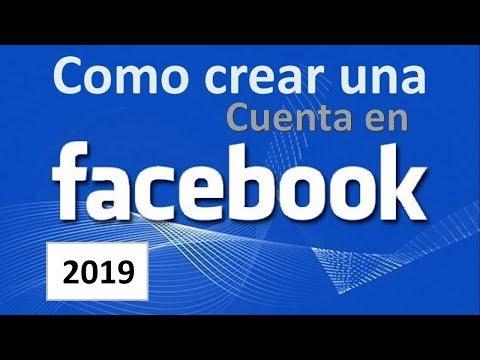 Como Crear O Hacer Una Cuenta De Facebook 2019