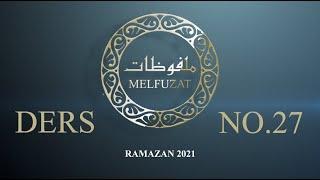 Melfuzat Dersi No.27 #Ramazan2021