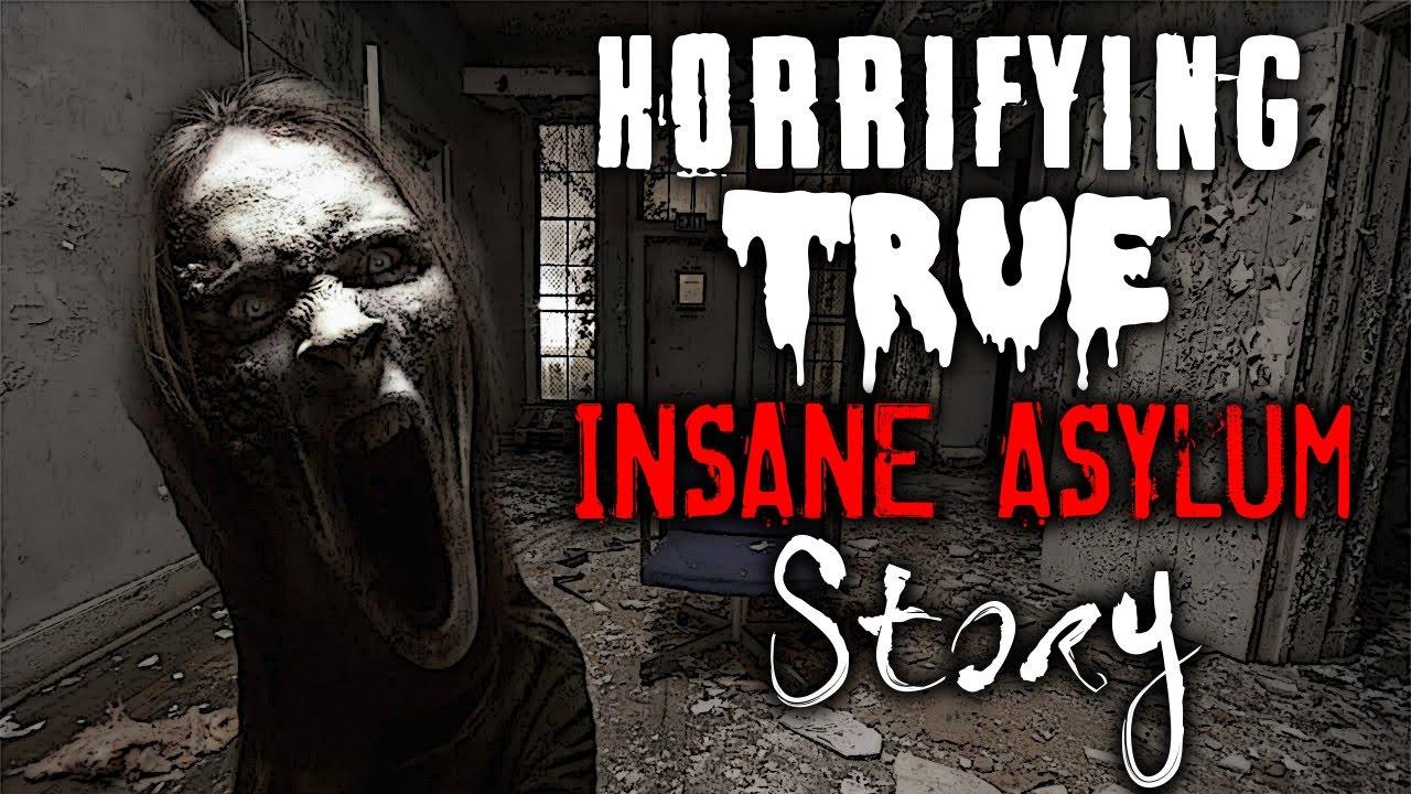 Horrifying TRUE Scary Insane Asylum Story VERY DISTURBING  YouTube