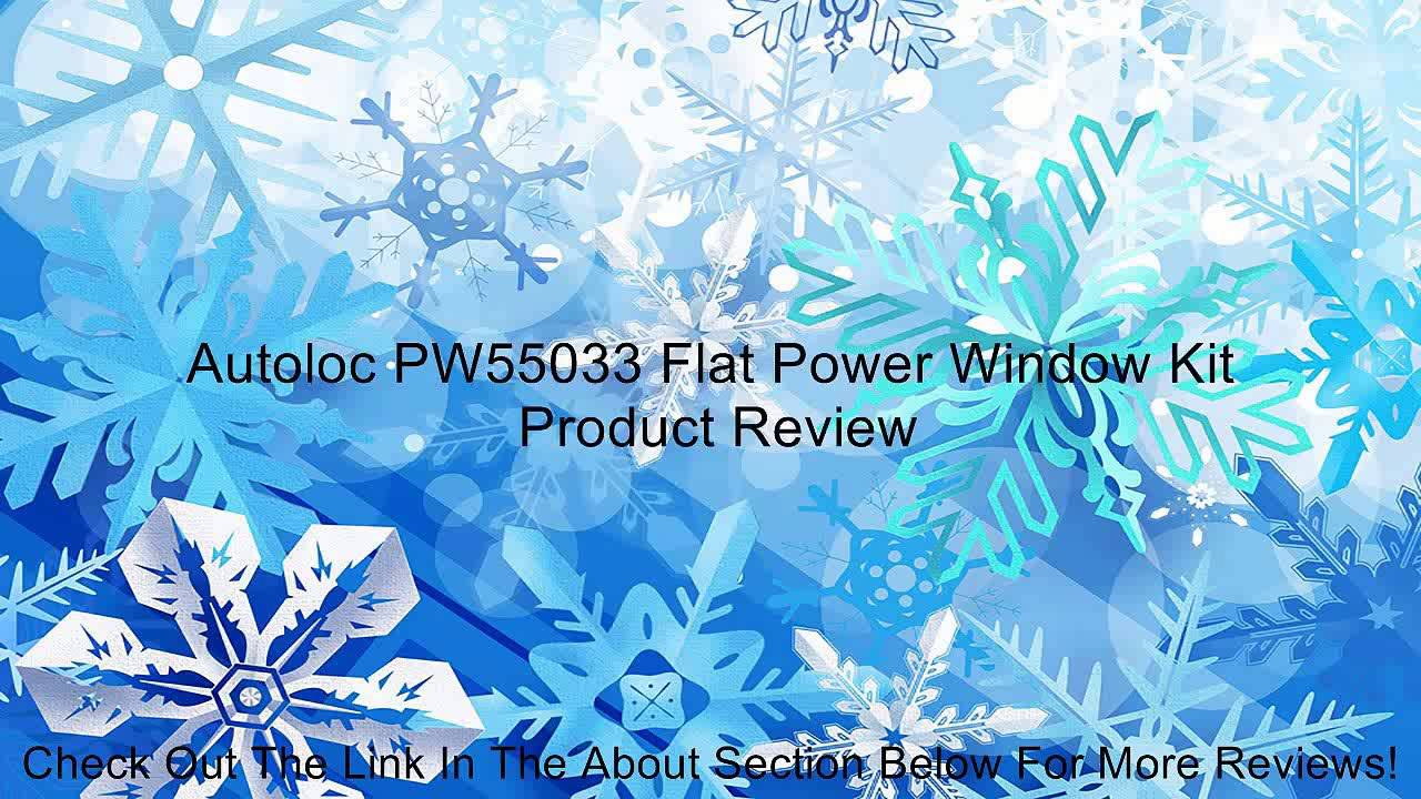 small resolution of autoloc pw55033 flat power window kit