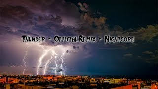 Thunder - Official Remix - Nightcore