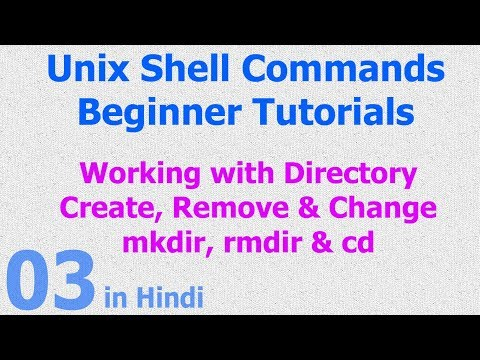 03 - Unix | Linux Shell - Create Remove Change Directory; Mkdir - Rmdir - Cd | Command - Hindi