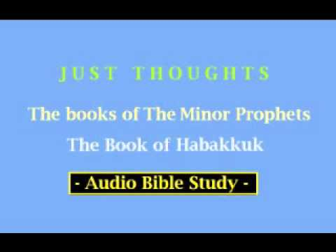 Just Thoughts  The Minor Prophets - The Book of Habakkuk   2013