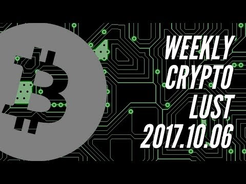 Weekly Crypto Lust for 2017.10.06