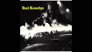 "Dead Kennedys - ""Chemical Warfare"" With Lyrics in the Description Fresh Fruit For Rotting Vegetables"