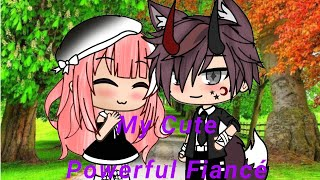My Cute Powerful Girlfriend (Fiancé) || GLMM || Series || Gacha Life ||