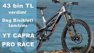 43 bin TL 39 lık YT CAPRA PRO RACE 39 Enduro Dağ Bisiklet ini tanıttık