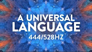 A Universal Language ✧ 444Hz/528Hz ✧ Ambient Meditation Music Designed for Healing and Relaxation