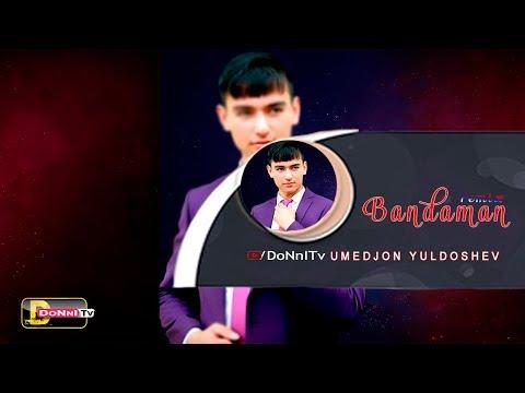 Умеджон Юлдошев - Бандаман | Umedjon Yuldoshev - Bandaman