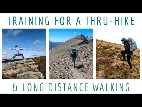 TRAINING FOR A THRU-HIKE & LONG DISTANCE WALKING