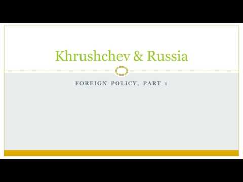 05 Khrushchev & Russia - Foreign policy (part 1) Peaceful Coexistence