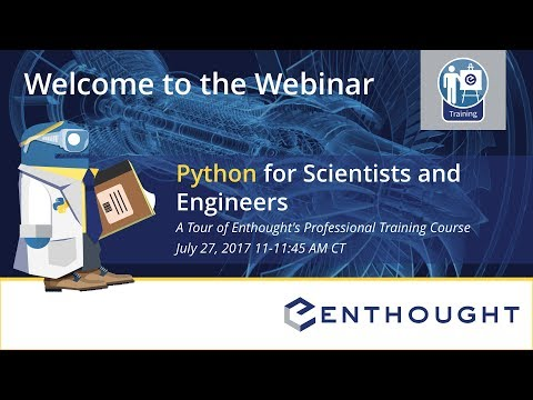 Webinar: Python for Scientists & Engineers, A Tour of Enthought's Professional Training Course