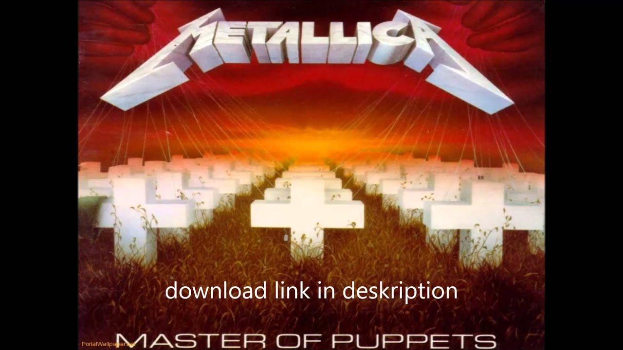 metallica master of puppets with song download link mediafire youtube. Black Bedroom Furniture Sets. Home Design Ideas