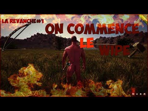 RUST [FR] - LA REVANCHE#1 - DEBUT DE WIPE EN TEAM !