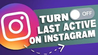 How to Turn Off Last Active on Instagram 2021