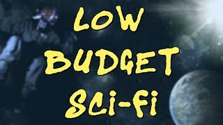 Tips For Low Budget Sci-Fi Films!