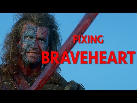 Fixing Braveheart