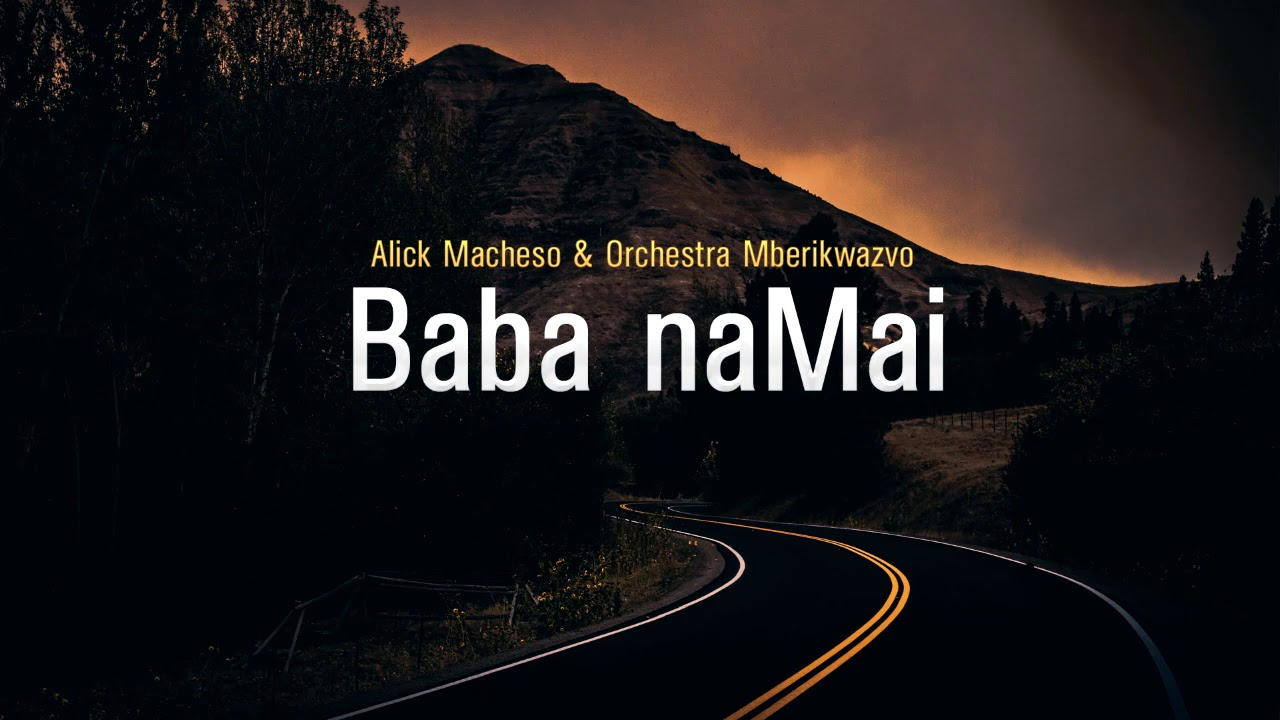 Download Alick Macheso - Baba naMai