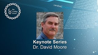 CSHL Keynote; Dr David Moore, Baylor College of Medicine