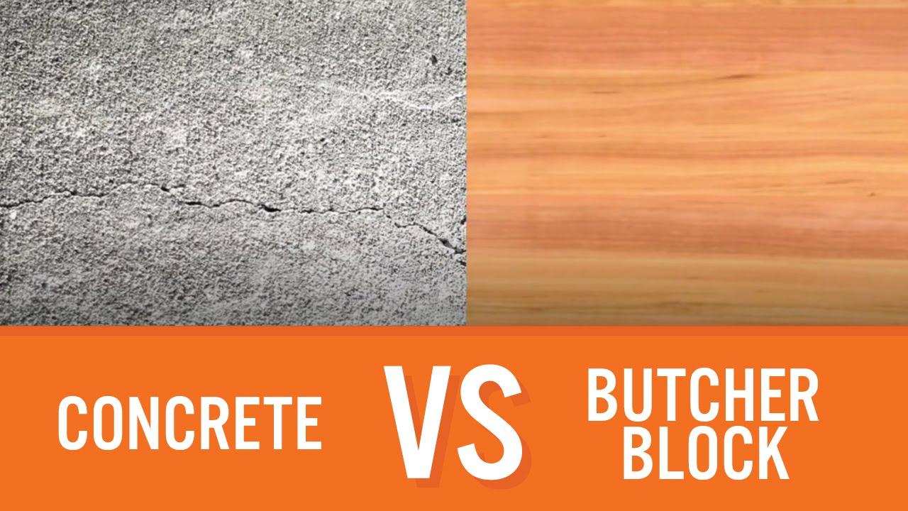 Concrete Vs Butcher Block Countertop Comparison