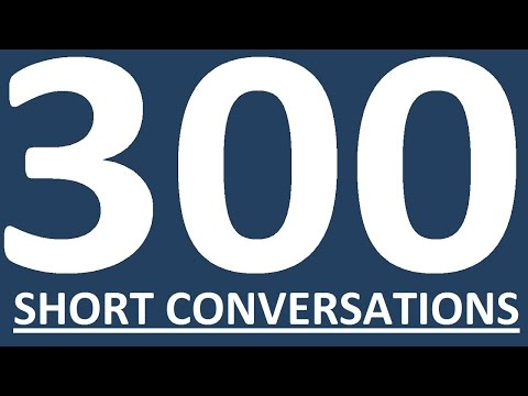 300 SHORT ENGLISH CONVERSATIONS. Learn English speaking easily and fluently. English conversation