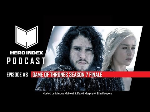 Hero Index Podcast Episode #8: Game of Thrones Finale