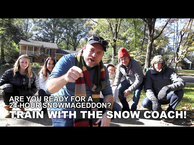 Are you Prepared for Snowmageddon? Train with the Snow Coach!