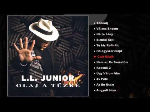 L.L. Junior - Olaj a tűzre (teljes album) letöltés