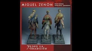 Miguel Zenón (Feat. Spektral Quartet) - Yo Soy La Tradición