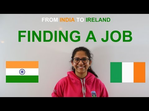 4/5 - From India to Ireland:  Finding a job in Ireland