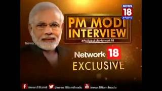 Exclusive: PM Narendra Modi's Full Interview to Network18 (Tamil Transcript) | News18 Tamil Nadu