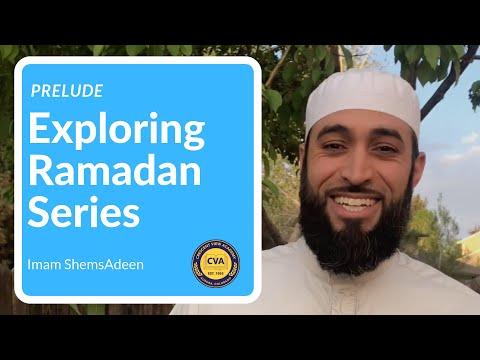 Prelude: Exploring Ramadan Series - Imam ShemsAdeen - Crescent View Academy