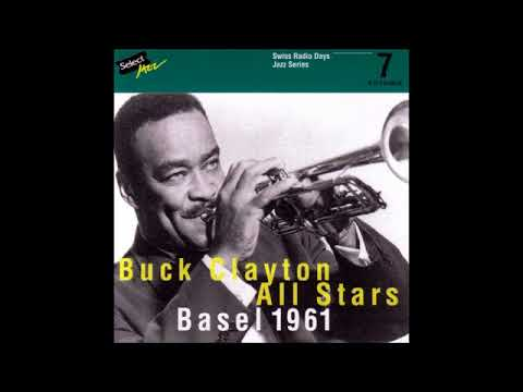 Buck Clayton  All Stars  - Swiss Radio Days ( Full Album