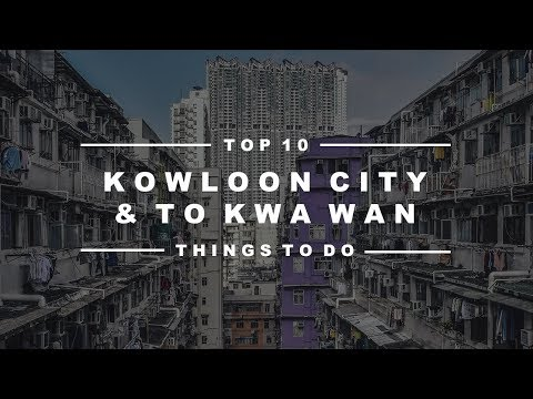 Kowloon City & To Kwa Wan, Hong Kong - Top 10 Must See Attractions & Hidden Gems