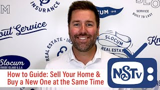 NSTV | How To Guide: Buying and Selling Your Home At The Same Time 🏡