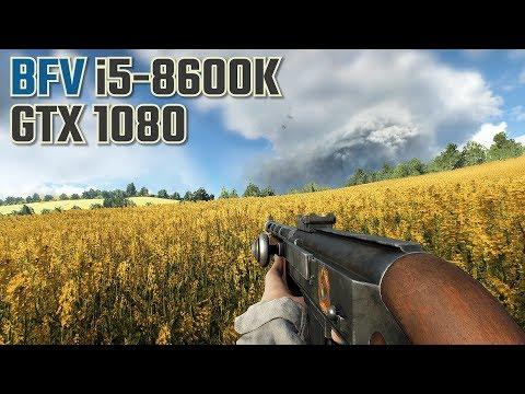 Battlefield V i5-8600K GTX 1080 (BFV MP) |