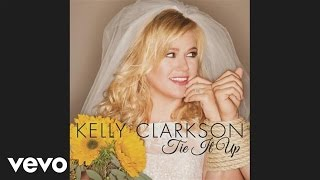 Kelly Clarkson Tie It Up Audio.mp3