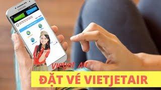 Hướng dẫn đặt vé máy bay online tại VietjetAir.com   Đặt vé máy bay trực tuyến