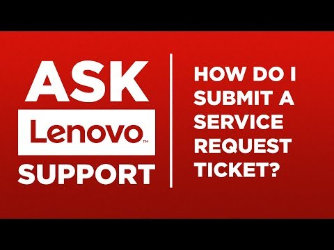 Ask Lenovo Support - Service Request Ticket