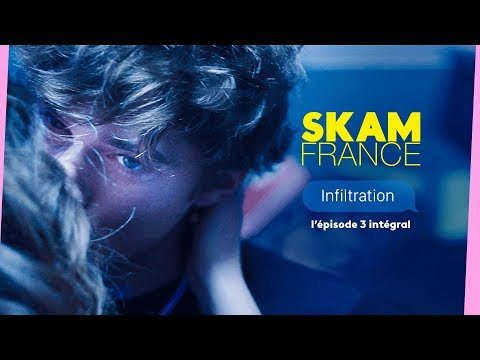 SKAM FRANCE EP.3 S3 INTÉGRAL : Infiltration