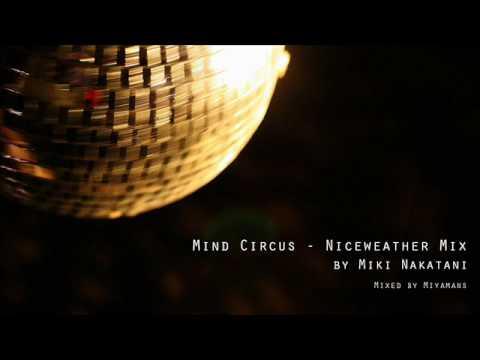 Mind Circus Niceweather Mix by Miki Nakatani
