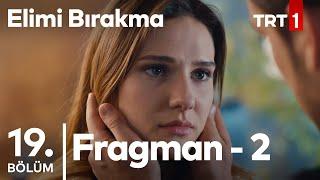 Elimi Bırakma 19. Bölüm 2. Fragman