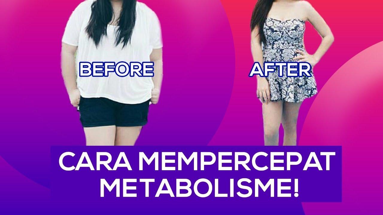 Cara Mudah Mempercepat Metabolisme Agar Berat Badan Cepat Turun Tips Diet Youtube