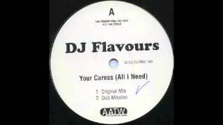 Dj Flavours - Your Caress All I Need - 1997